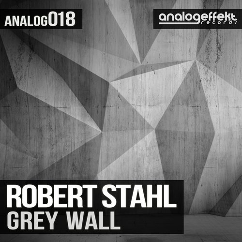 Robert Stahl - Grey Wall [ANALOG 018]